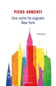 Una notte ho sognato New York Ebook di  Piero Armenti