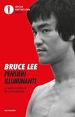 Pensieri illuminanti. La saggezza di Bruce Lee per la vita quotidiana Ebook di  Bruce Lee