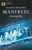 Akropolis. La grande epopea di Atene Ebook di  Valerio Massimo Manfredi