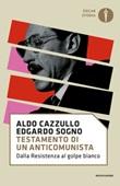 Testamento di un anticomunista. Dalla Resistenza al «golpe bianco» Ebook di  Edgardo Sogno, Aldo Cazzullo