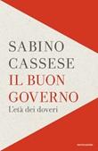Il buon governo. L'età dei doveri Ebook di  Sabino Cassese