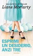 Esprimi un desiderio anzi tre Ebook di  Liane Moriarty