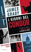 I giorni del Condor: I sei giorni del Condor-L' ombra del Condor-Il ritorno del Condor Ebook di  James Grady