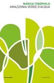 Amazzonia verde d'acqua. Poesia bilingue Ebook di  Márcia Theóphilo