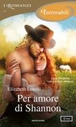 Per amore di Shannon Ebook di  Elizabeth Lowell