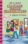 Il segreto di Stacey. Il Club delle baby sitter Ebook di  Ann M. Martin