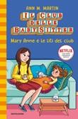 Mary Anne e le liti del club. Il Club delle baby sitter Ebook di  Ann M. Martin