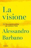 La visione. Una proposta politica per cambiare l'Italia Ebook di  Alessandro Barbano
