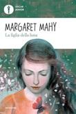 La figlia della luna Ebook di  Margaret Mahy