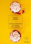 Guida al trattamento dei vampiri per casalinghe Ebook di  Grady Hendrix