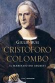 Cristoforo Colombo. Il marinaio dei segreti Ebook di  Giulio Busi