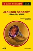 L' opale di Nonio Ebook di  Jackson Gregory