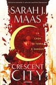 La casa di terra e sangue. Crescent City Ebook di  Sarah J. Maas