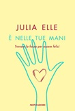 È nelle tue mani. Trovare la forza per essere felici Ebook di  Julia Elle