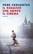Il ragazzo che amava il cinema Ebook di  Pere Cervantes