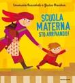 Scuola materna sto arrivando! Ediz. illustrata Ebook di  Emanuela Bussolati