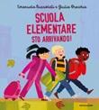 Scuola elementare sto arrivando! Ediz. illustrata Ebook di  Emanuela Bussolati