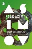Ciclo dell'Impero:Le correnti dello spazio-Il tiranno dei mondi-Paria dei cieli Ebook di  Isaac Asimov