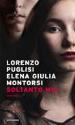 Soltanto mia Ebook di  Lorenzo Puglisi, Elena Giulia Montorsi