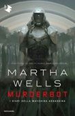 Murderbot. I diari della macchina assassina Ebook di  Martha Wells