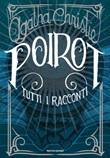 Poirot. Tutti i racconti Ebook di  Agatha Christie