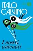 I nostri antenati: Il visconte dimezzato-Il barone rampante-Il cavaliere inesistente Ebook di  Italo Calvino