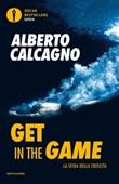 Get in the game. La sfida della crescita Ebook di  Alberto Calcagno