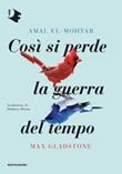 Così si perde la guerra del tempo Ebook di  Amal El-Mohtar, Max Gladstone