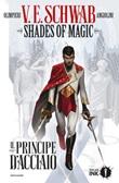 Il principe d'acciaio. Shades of magic Ebook di  Victoria Schwab