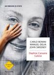 Daphne Caruana Galizia. Un omicidio di Stato Ebook di  Carlo Bonini, Manuel Delia, John Sweeney