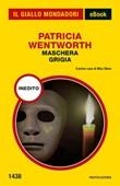 Maschera grigia Ebook di  Patricia Wentworth