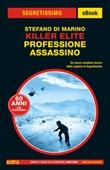 Killer Elite. Professione assassino Ebook di  Stefano Di Marino