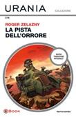 La pista dell'orrore. Ediz. integrale Ebook di  Roger Zelazny