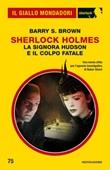 Sherlock Holmes. La signora Hudson e il colpo fatale Ebook di  Barry S. Brown