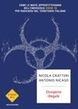 Ossigeno illegale. Come le mafie approfitteranno dell'emergenza Covid-19 per radicarsi nel territorio italiano Ebook di  Nicola Gratteri, Antonio Nicaso