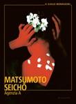Agenzia A Ebook di  Seicho Matsumoto