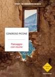 Paesaggio con rovine. Irpinia: un terremoto infinito Ebook di  Generoso Picone