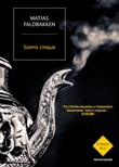Siamo cinque Ebook di  Matias Faldbakken