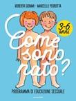 Come sono nato? Programma di educazione sessuale 3-6 anni Ebook di  Roberta Giommi, Marcello Perrotta