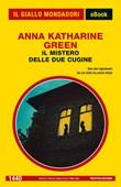 Il mistero delle due cugine Ebook di  Anna Katharine Green