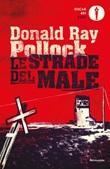 Le strade del male Ebook di  Donald R. Pollock
