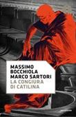 La congiura di Catilina Ebook di  Massimo Bocchiola, Marco Sartori