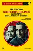 Sherlock Holmes. Il mistero della figlia di Einstein Ebook di  Tim Symonds