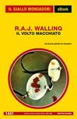 Il volto macchiato Ebook di  R. A. J. Walling
