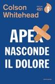 Apex nasconde il dolore Ebook di  Colson Whitehead