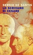 Lo scrivano di Cesare Ebook di  Sergio De Santis