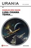 Luna chiama Terra... Ebook di  Charles Eric Maine