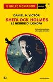 Sherlock Holmes. Le nebbie di Londra Ebook di  Daniel D. Victor