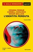 L' identità perduta Ebook di  Edgar Wallace, Cornell Woolrich, Virginia Perdue