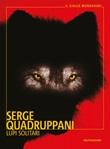 Lupi solitari Ebook di  Serge Quadruppani